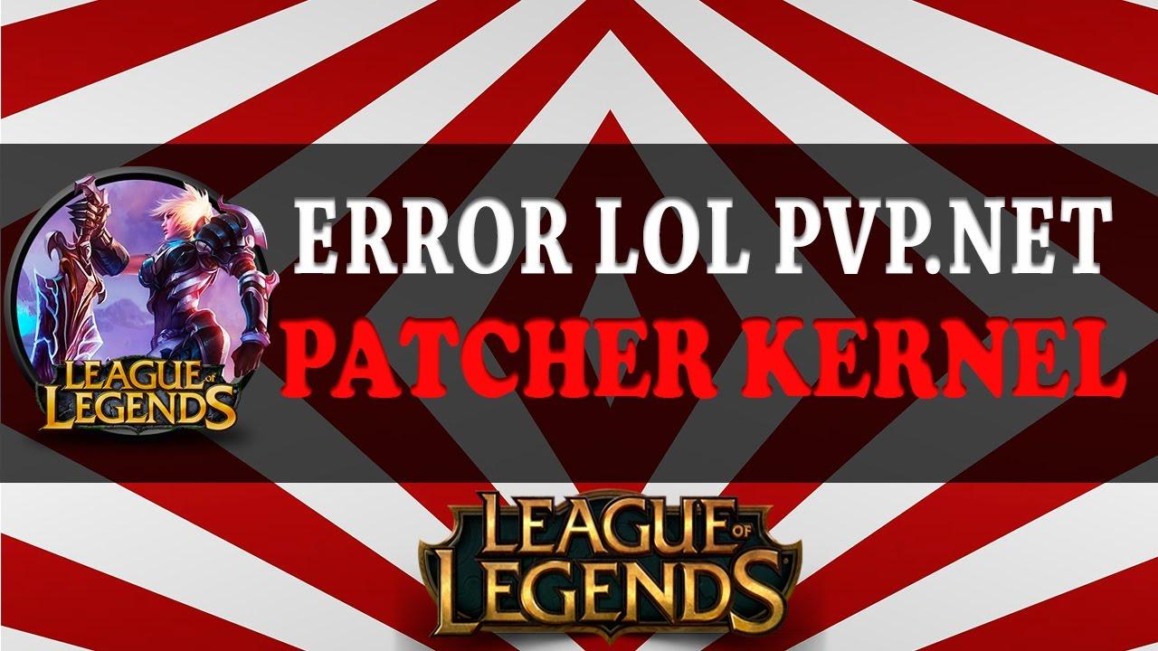 lol pvp patcher kernel dejo de funcionar