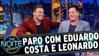 Entrevista com Eduardo Costa e Leonardo | The Noite (15/12/16)