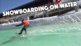Snowboard - SNOWBOARDING ON WATER!