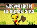 Guide World Edit Partie 1 : Les Selections de Base