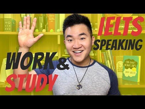 Chủ Đề Phổ Biến Nhất IELTS Speaking: WORK/STUDY | 5 Minutes About IELTS
