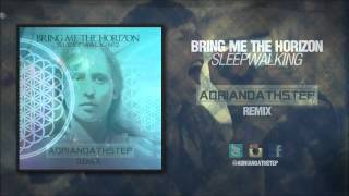 Sleepwalking (Adrianoathstep Remix) - Bring Me The Horizon (DUBSTEP REMIX)