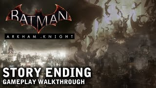 Batman - Arkham Knight - Story Ending: Knightfall (PS4)