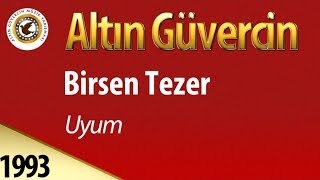 Repeat youtube video Birsen Tezer - Uyum