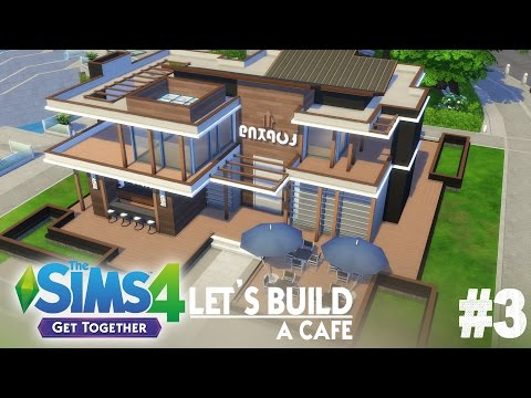 The Sims 4 Get Together - Let's Build a cafe - Part 3