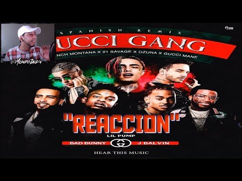 Gucci Gang (Remix) - Lil Pump Ft. Bad Bunny, J Balvin, Ozuna - REACCION