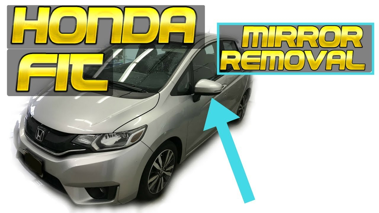 2017 2016 Honda Fit Mirror Removal How To Remove Side Replace Install