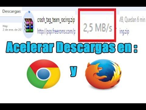 Acelerar Descargas En Chrome Y Firefox Al Maximo