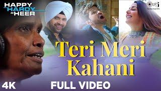 Full Video: #TeriMeriKahani - Happy Hardy And Heer | Himesh Reshammiya & Ranu Mondal | Sonia Mann