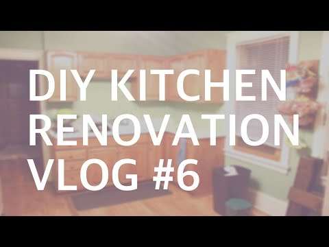 DIY KITCHEN RENOVATION: VLOG #6