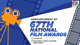 Announcement of 67th National Film Awards