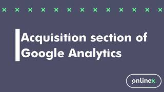 Acquisition section of Google Analytics