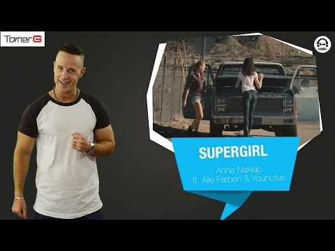 Tomer G Pick 30 @ Clubbing TV Top20   Anna Naklab feat. Alle Farben & YOUNOTUS - Supergirl