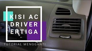 Cara Mengganti Kisi AC Ertiga Sisi Kanan Atau Driver