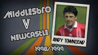 ANDY TOWNSEND - Middlesbrough v Newcastle, 98/99 | Retro Goal