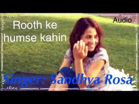 Ruthke Humse Kahin Jab Chale Jaoge Tum | Female Cover | Sandhya Rosa