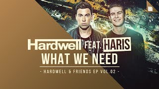 Video Hardwell feat. Haris - What We Need download MP3, 3GP, MP4, WEBM, AVI, FLV April 2018