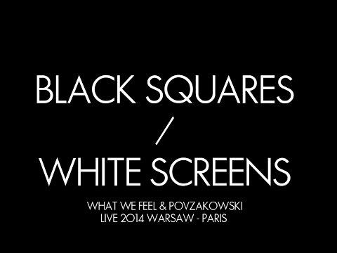 BLACK SQUARES / WHITE SCREENS