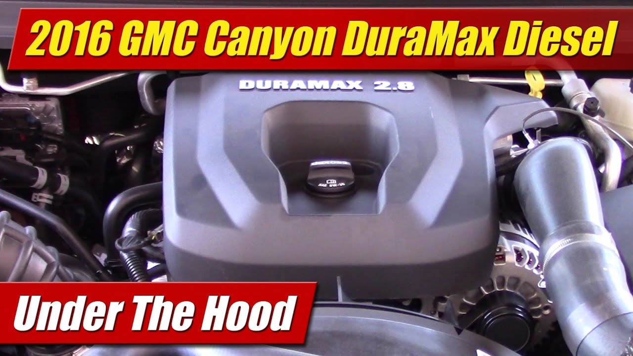 Under The Hood 2016 Gmc Canyon Duramax Diesel Youtube
