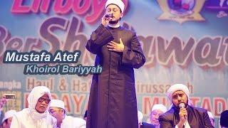 Khoirol Bariyyah Mustafa AtefHabib Syech Lirboyo Bersholawat