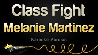 Melanie Martinez - Class Fight (Karaoke Version)