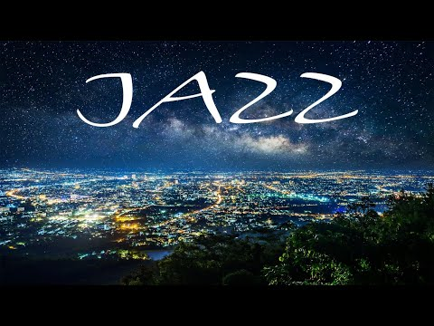 Night City JAZZ - Smooth JAZZ for Stress Relief - Chill Out Music