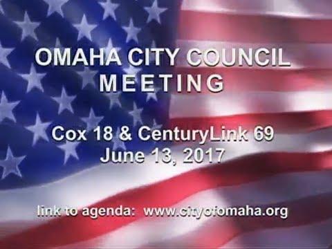 Omaha Nebraska City Council Meeting, June 13, 2017