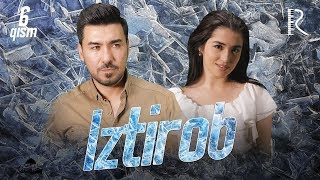 Iztirob (o'zbek serial) | Изтироб (узбек сериал) 6-qism