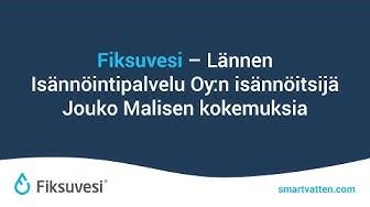Fiksuvesi - Lännen Isännöintipalvelu Oy:n isännöitsijä Jouko Malisen kokemuksia
