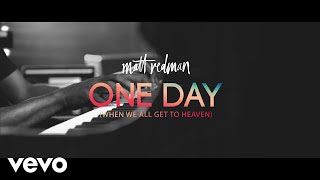 Matt Redman - One Day (When We All Get To Heaven) (LIve From Belfast Waterfront)