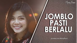 JOMBLO PASTI BERLALU | (Video Motivasi) | Spoken Word | Merry Riana