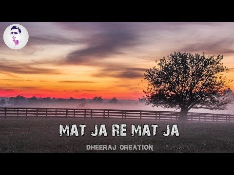 WHATSAPP STATUS (MAT JA RE FROM TANU WEDS MANU RETURNS) BY DHEERAJ KUMAR