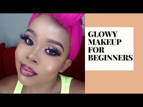 GLOWY MAKEUP TUTORIAL FOR BEGINNERS