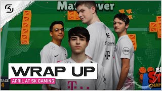 APRIL AT SK GAMING | WRAP UP