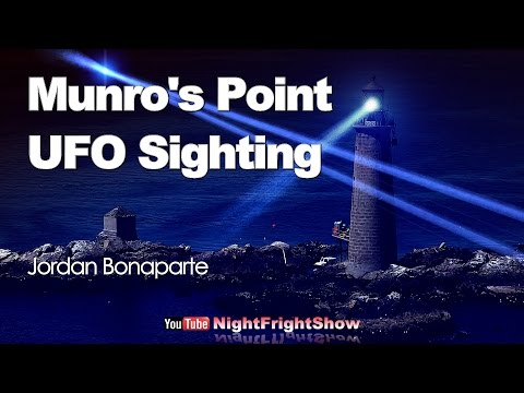 Munros' Point UFO Sighting Nova Scotia Shag Harbour Canada Roswell  Jordan Bonaparte Night Fright