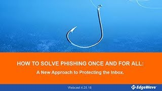 How To Solve Phishing Once and For All: A New Approach to Protecting the Inbox
