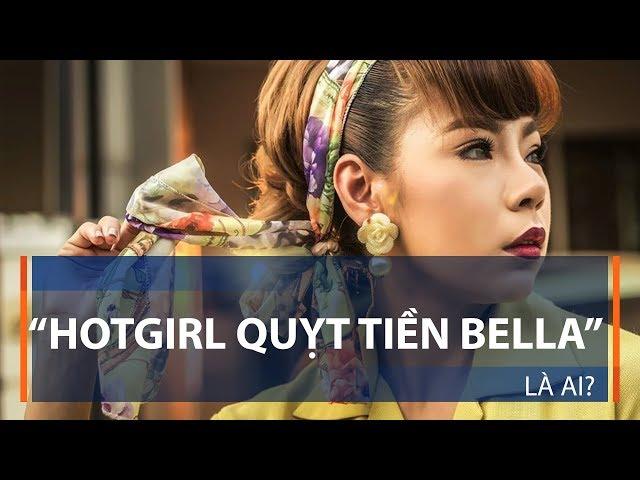 """""""Hotgirl quỵt tiền Bella"""" là ai?   VTC1"""