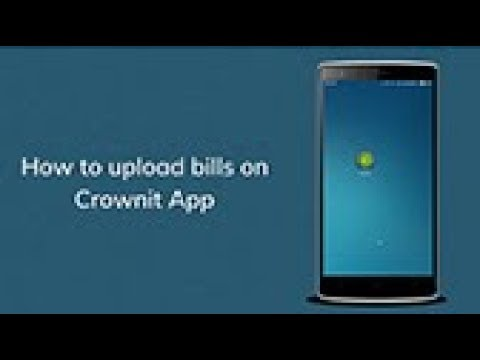 How To Upload Bills On Crownit