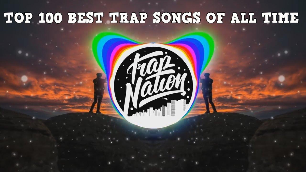 best trap songs