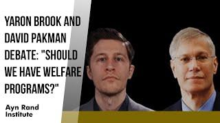 "Yaron Brook and David Pakman Debate: ""Should We Have Welfare Programs?"""