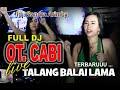 FULL DJ .. MIX FDJ. SANDRA ARIMBY .. WITH OT. CABI LIVE TALANG BALAI LAMA