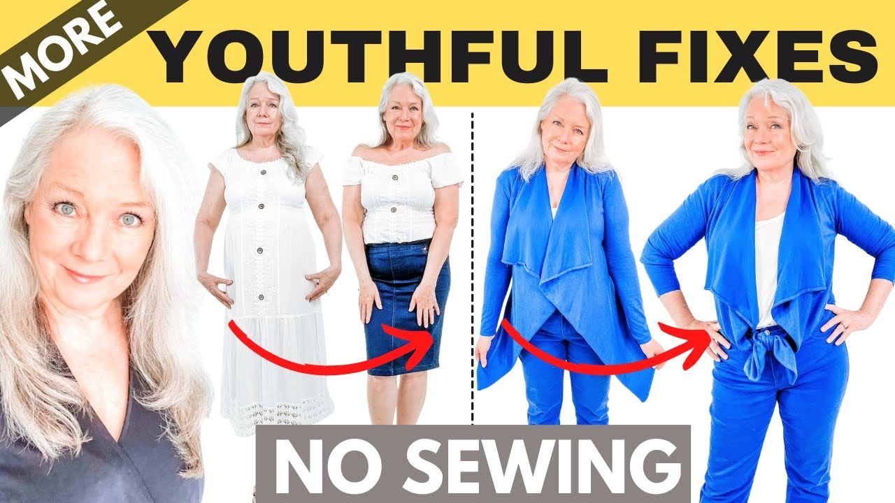 6 MORE, LOOK 10 YEARS YOUNGER STYLING & FASHION FIXES & TIPS (MATURE WOMEN OVER 50 )