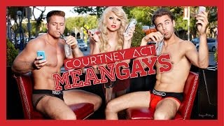 Mean Gays - Courtney Act