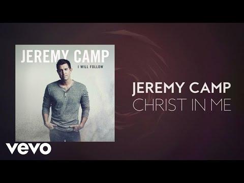 Jeremy Camp - Christ In Me (Lyric Video)
