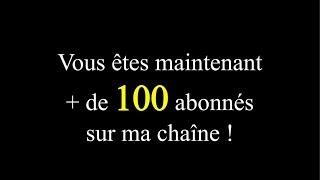 +100 ABONNES ! MERCI