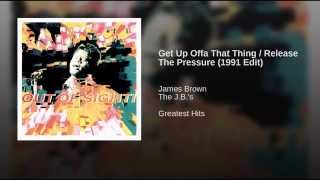 Get Up Offa That Thing / Release The Pressure (1991 Edit)