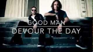 Good Man-Devour The Day Lyrics YouTube Videos
