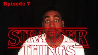 Stranger things Chapter 7