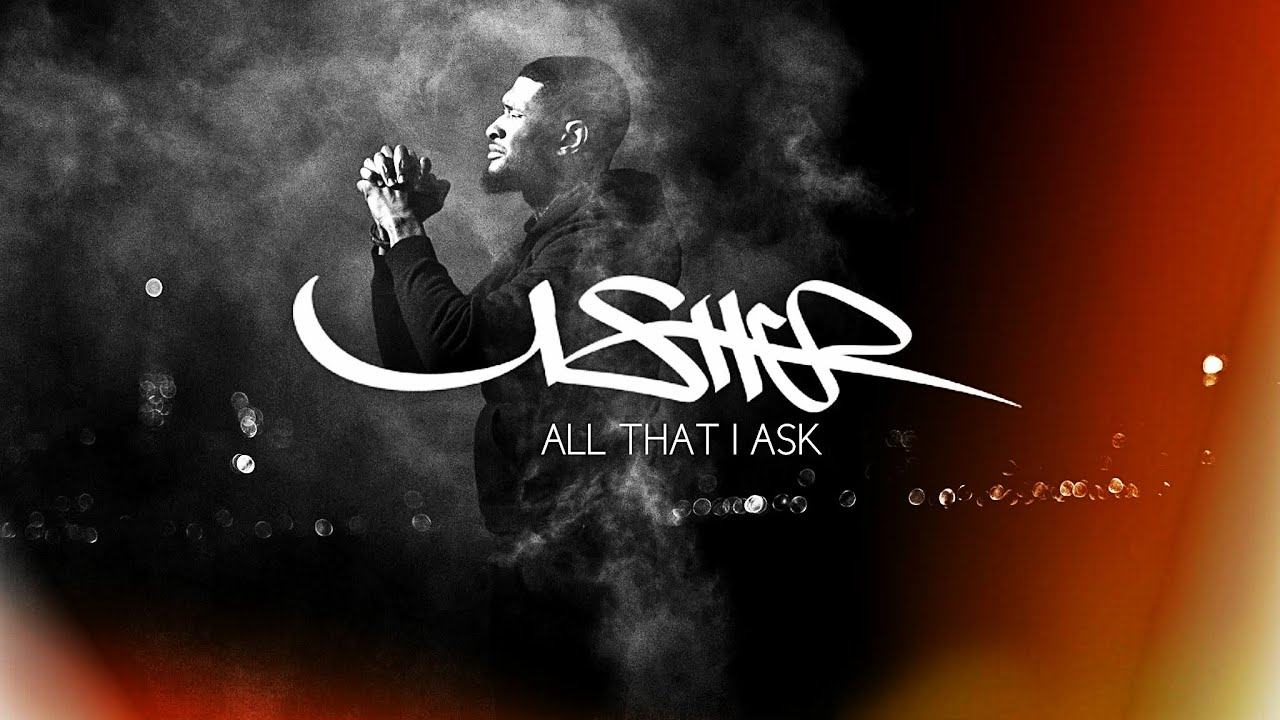Usher All That I Ask New Song 2017 Youtube