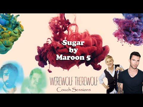 Maroon 5 - Sugar (Werewolf Therewolf Cover) | Couch ...